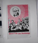 'Shut up, Do Nothing' by Bernie Slater, 2005. Screenprint.