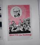 'Shut up, Do Nothing' by Bernie Slater, 2005. Screenprint.
